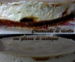 Cheesecake alla Castagna (con Panna e Ricotta)